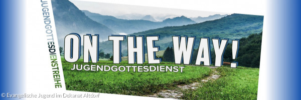 On the way - Jugendgottesdienste